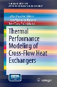 Cover-Bild zu Thermal Performance Modeling of Cross-Flow Heat Exchangers (eBook) von Cabezas-Gómez, Luben