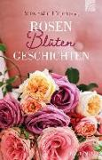 Cover-Bild zu Rosenblütengeschichten von Hahn-Lütjen, Petra (Hrsg.)