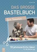 Cover-Bild zu Das große Bastelbuch für Senioren von Vogt, Susanne