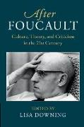 Cover-Bild zu After Foucault: Culture, Theory, and Criticism in the 21st Century von Downing, Lisa (Hrsg.)