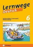 Cover-Bild zu Lernwege Deutsch: Rechtschreiben / Grammatik / Zeichensetzung 6 von Merz-Grötsch, Jasmin