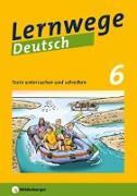 Cover-Bild zu Lernwege Deutsch: Texte untersuchen und schreiben 6 von Merz-Grötsch, Jasmin