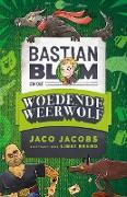 Cover-Bild zu Bastian Blom (3) en die Woedende Weerwolf (eBook) von Jacobs, Jaco