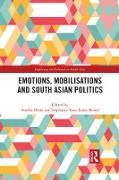 Cover-Bild zu Emotions, Mobilisations and South Asian Politics (eBook) von Blom, Amélie (Hrsg.)
