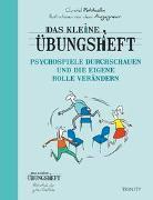 Cover-Bild zu Das kleine Übungsheft Psychospiele durchschauen und die eigene Rolle verändern P von Petitcollin, Christel