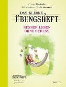 Cover-Bild zu Das kleine Übungsheft Besser leben ohne Stress von Petitcollin, Christel