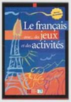 Cover-Bild zu Tibert, Simone: Le français avec... des jeux et des activités