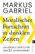 Cover-Bild zu Gabriel, Markus: Moralischer Fortschritt in dunklen Zeiten