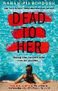 Cover-Bild zu Dead to Her von Pinborough, Sarah