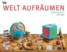 Cover-Bild zu Die Welt aufräumen von Wehrli, Ursus