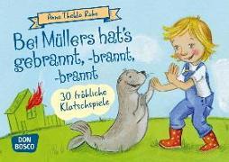 Cover-Bild zu Bei Müllers hat's gebrannt, -brannt, -brannt. 30 fröhliche Klatschspiele von Ruhe, Anna Thekla