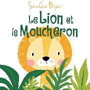 Cover-Bild zu eBook Le Lion et le Moucheron