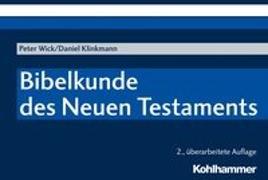 Cover-Bild zu Bibelkunde des Neuen Testaments von Wick, Peter