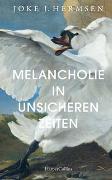 Cover-Bild zu Hermsen, Joke J.: Melancholie in unsicheren Zeiten