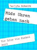 Cover-Bild zu Müde Uhren gehen nach (eBook) von Schmidt, Daniela