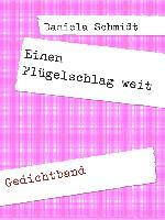 Cover-Bild zu Einen Flügelschlag weit (eBook) von Schmidt, Daniela
