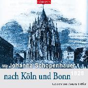Cover-Bild zu Mit Johanna Schopenhauer nach Köln und Bonn (Audio Download) von Schopenhauer, Johanna