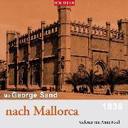 Cover-Bild zu Mit George Sand nach Mallorca (Audio Download) von Sand, George