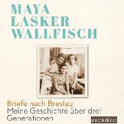 Cover-Bild zu Briefe nach Breslau (Audio Download) von Lasker-Wallfisch, Maya