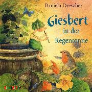 Cover-Bild zu Giesbert in der Regentonne (Audio Download) von Drescher, Daniela