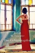 Cover-Bild zu Das Geburtstagsfest von Taschler, Judith W.