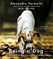 Cover-Bild zu Being a Dog von Horowitz, Alexandra