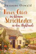 Cover-Bild zu Neues Glück im kleinen Strickladen in den Highlands von Oswald, Susanne