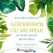 Cover-Bild zu Glücksoasen - Die kleine Auszeit nur für mich (Ungekürzt) (Audio Download) von Oswald, Susanne