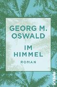 Cover-Bild zu Im Himmel (eBook) von Oswald, Georg M.