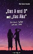"""Cover-Bild zu """"Das A und O"""" und """"das Aha"""" (eBook) von Oswald, Marianne"""