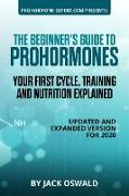 Cover-Bild zu The Beginner's Guide to Prohormones: Your First Cycle, Training and Nutrition Explained (eBook) von Oswald, Jack