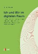 Cover-Bild zu Ich und Wir im digitalen Raum (eBook) von Oswald, Sascha
