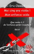 Cover-Bild zu Moi 5 ans violée ! Mon enfance volée (eBook) von Oswald, Eric