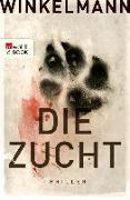 Cover-Bild zu Die Zucht (eBook) von Winkelmann, Andreas