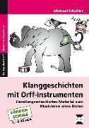 Cover-Bild zu Klanggeschichten mit Orff-Instrumenten von Häußler, Michael