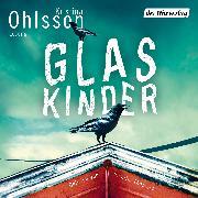 Cover-Bild zu Glaskinder (Audio Download) von Ohlsson, Kristina