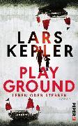 Cover-Bild zu Playground - Leben oder Sterben (eBook) von Kepler, Lars