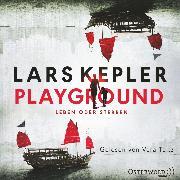 Cover-Bild zu Playground - Leben oder Sterben (Audio Download) von Kepler, Lars
