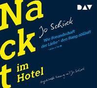 Cover-Bild zu Nackt im Hotel. Wie Freundschaft der Liebe und der Familie den Rang abläuft