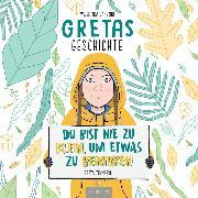 Cover-Bild zu Gretas Geschichte: Du bist nie zu klein, um etwas zu bewirken (Audio Download) von Camerini, Valentina
