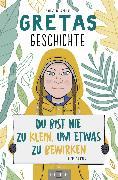Cover-Bild zu Gretas Geschichte: Du bist nie zu klein, um etwas zu bewirken (eBook) von Camerini, Valentina