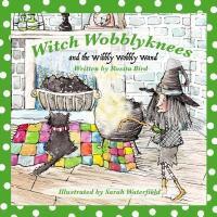 Cover-Bild zu Witch Wobblyknees and the Wibbly Wobbly Wand (eBook) von Bird, Rosita