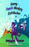 Cover-Bild zu Harry Purple Monkey Dishwasher: Harry's First Adventure (eBook) von Walker, Angela