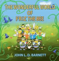 Cover-Bild zu The Wonderful World of Friz the Bee (eBook) von Barnett, John L. D.