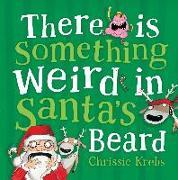 Cover-Bild zu There is Something Weird in Santa's Beard (eBook) von Krebs, Chrissie