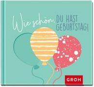 Cover-Bild zu Wie schön, du hast Geburtstag!