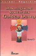 Cover-Bild zu Das magische System des Golden Dawn 3 von Regardie, Israel