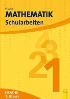 Cover-Bild zu Mathematik Schularbeiten 1, AHS/HS, NEU von Groß, Herbert