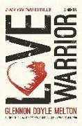 Cover-Bild zu Love Warrior von Melton, Glennon Doyle