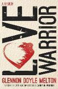 Cover-Bild zu Love Warrior: A Memoir von Melton, Glennon Doyle